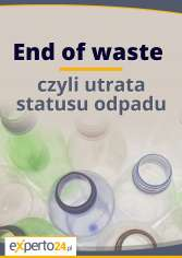 End of waste, czyli utrata statusu odpadu